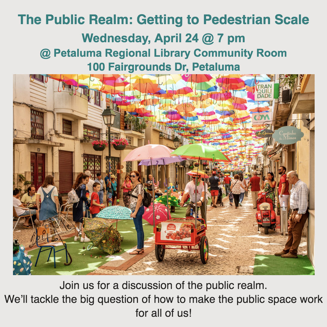 "Michel st pierre to speak as part of a discussion of the public realm in petaluma - April 24, 2019Parks and plazas decrease social isolation by providing space to relax, chat and to access nearby shops and amenities. Michel will speak as part of the discussion, ""The Public Realm: Getting to Pedestrian Scale."""