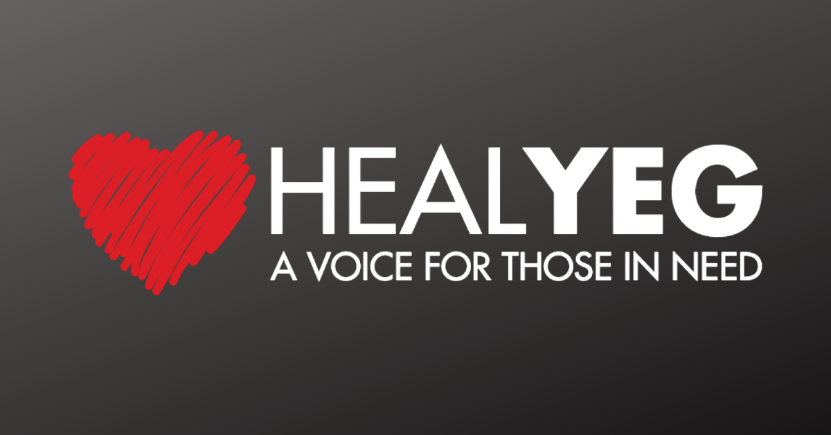 - An Edmonton-based non-profit organization raising funds for other non-profit organizations. It is their mission to give a voice to those who can't speak for themselves. HEAL YEG is Helping Everyone Accept Love.