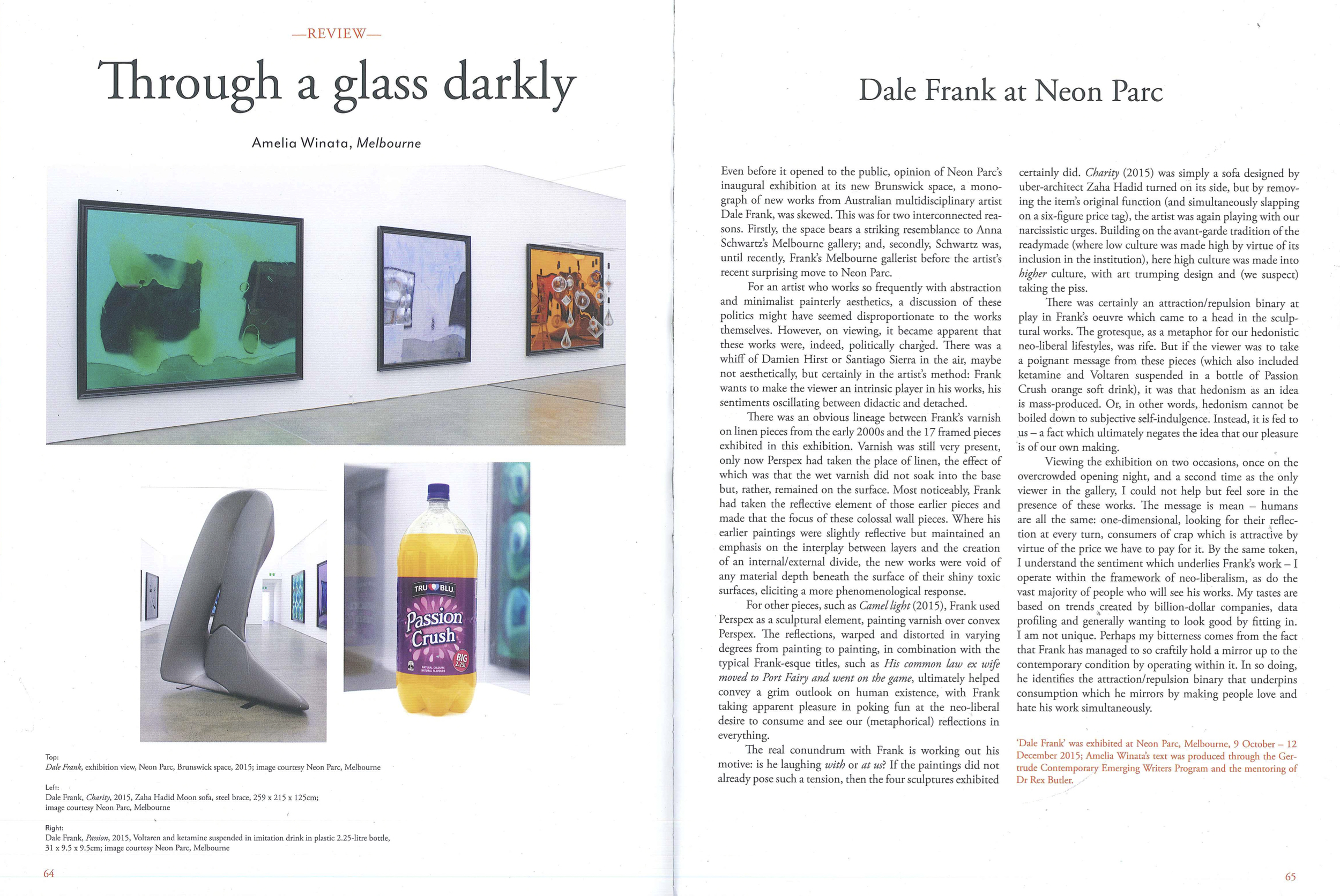 Through a glass darkly: Dale Frank at Neon Parc. Published by Art Monthly Australia, March 2016, pp. 64-65. Copyright    Amelia Winata and Art Monthly Australia.