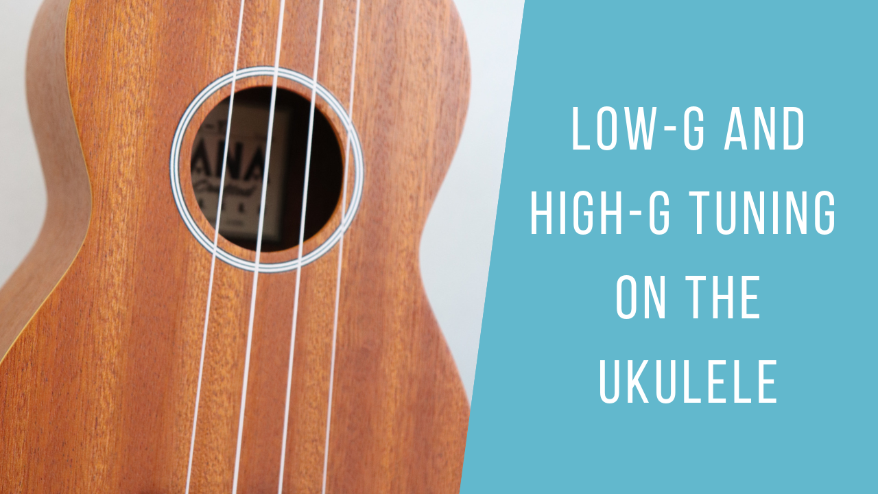 Low-G and High-G Tuning on the Ukulele.png