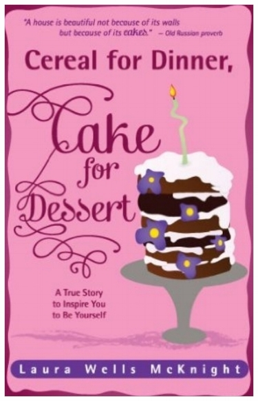Cereal for Dinner, Cake for Dessert book cover.jpg