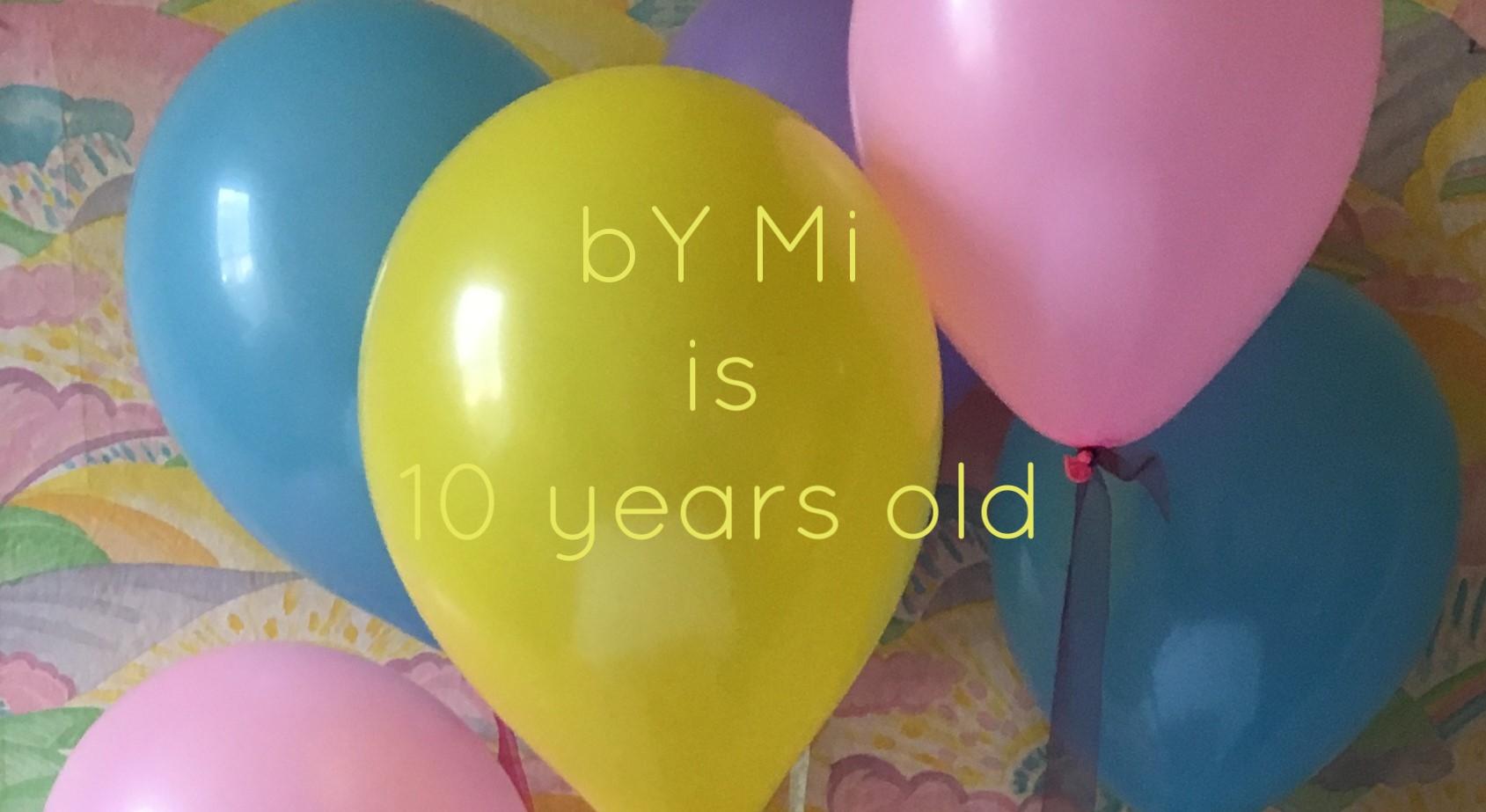 bY Mi 10 year anniversary