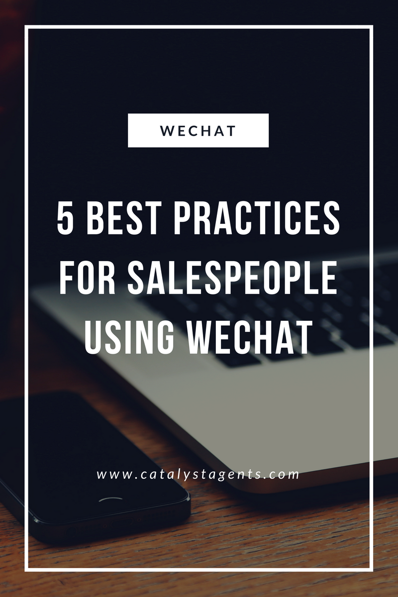 WeChat 5 best practices for salespeople - Catalyst Agents