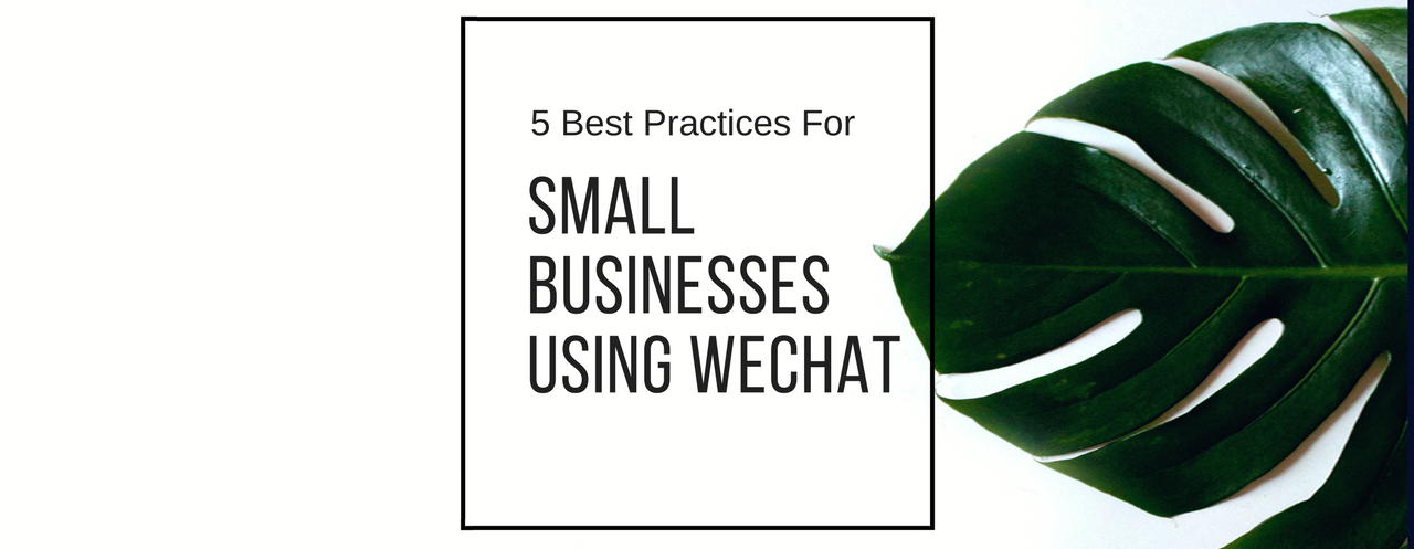 5+Best+Practices+for+Small+Businesses+Using+WeChat.png