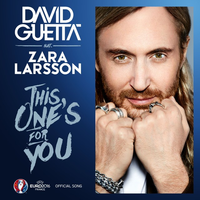 david-guetta-zara-larsson-this-ones-for-you-new-song-uefa-euro-theme-stream-640x640.jpg