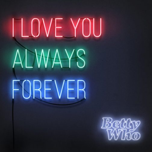 betty-who-i-love-you-always-forever-640x640.jpg