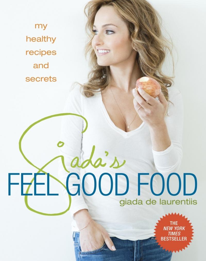 Giada's Feel Good Food - by Giada De Laurentiis