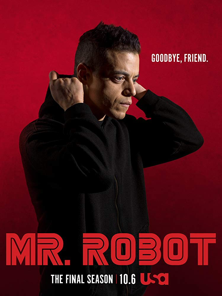 Mr. Robot        (Season 4) - Sunday Nights on USA @ 10pm, or Catch up at USA.com  Not gonna lie… This is the ONLY show I'm behind on…  I'm about two episodes into season three. I'm not sure exactly what happened because I genuinely like this show. Maybe I'll put it on my uber binge list this Fall/Winter!
