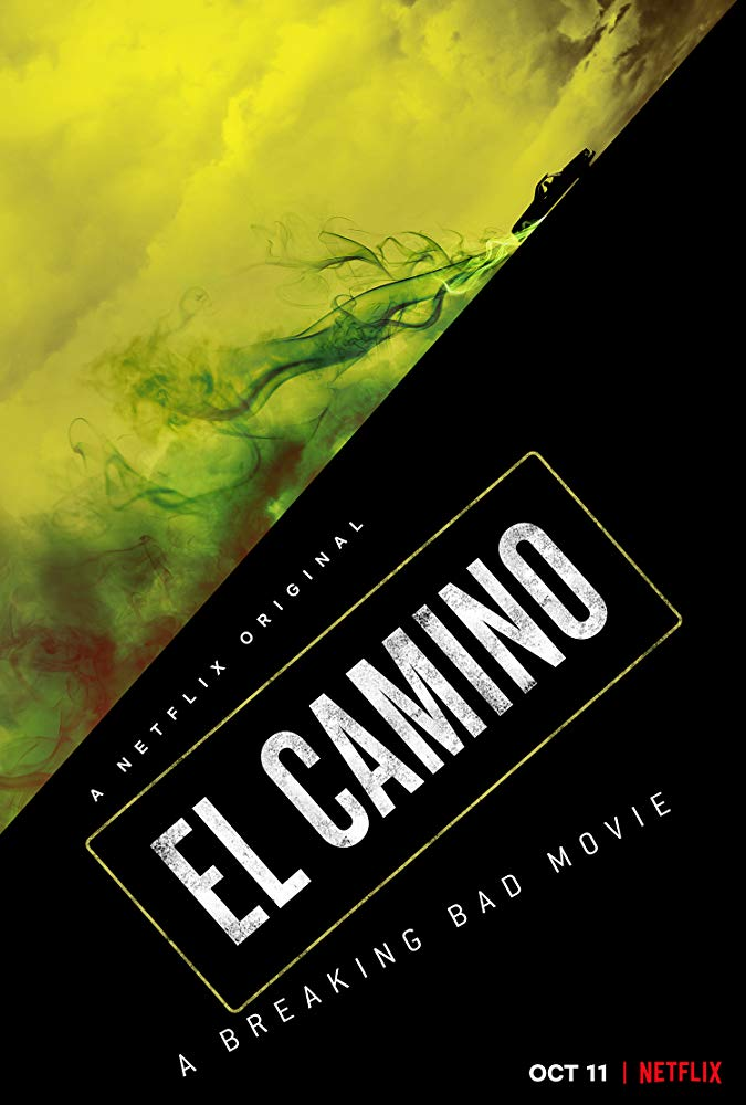 El Camino   :  A Breaking Bad Movie - Available on Netflix  (Premieres October 11th or in select theaters)   Six years later… we've got ourselves a movie. I am SO excited!! It premieres this Friday and I am waiting patiently. I haven't decided if I'm going to go see it in theaters or just watch it at home on Netflix. All I can say is I haven't really looked too much into this movie because I want to be completely surprised. I've only seen the two or three trailers they've released and that's it!  I can't wait to see what they do!!