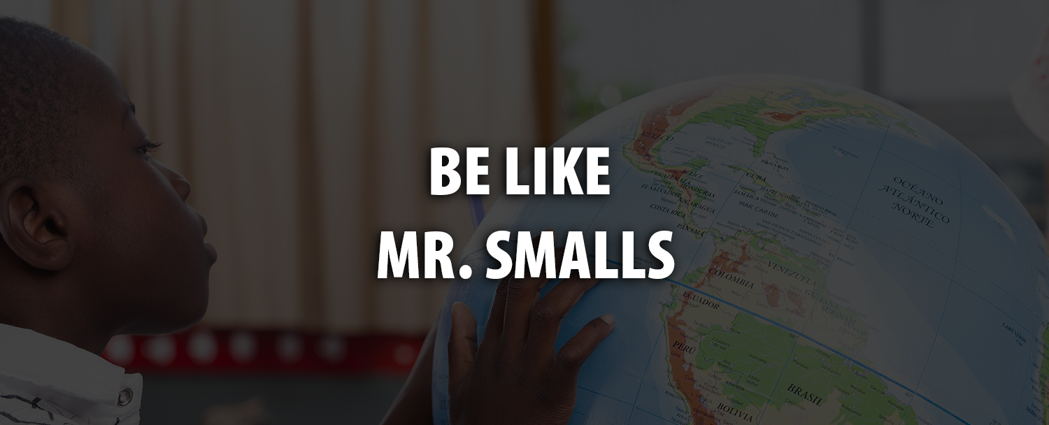 Be More Like Mr. Smalls.png