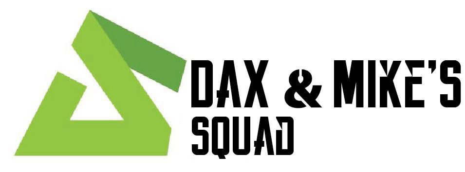 Dax & Mike's Squad - Dax and Mike