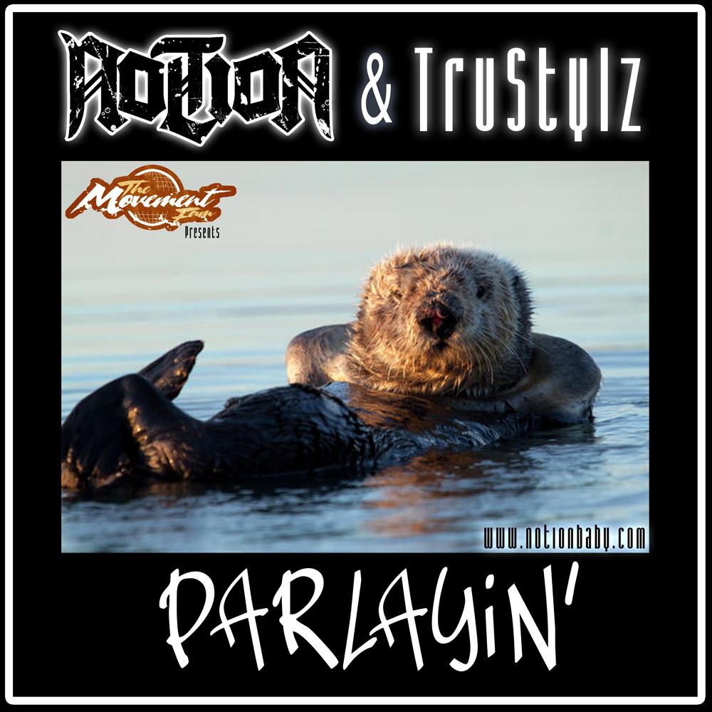 Notion - Parlayin' feat TryStylz