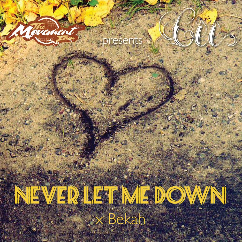 Cee - Never Let Me Down x Bekah