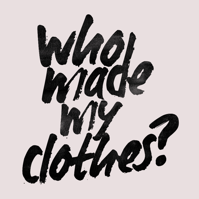 By simply asking brands for transparency in their supply chain, we create a dialogue that is much needed in order to bring about change for garment workers worldwide.    Find more resources at    Fashion Revolution   .