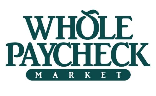 Whole Paycheck