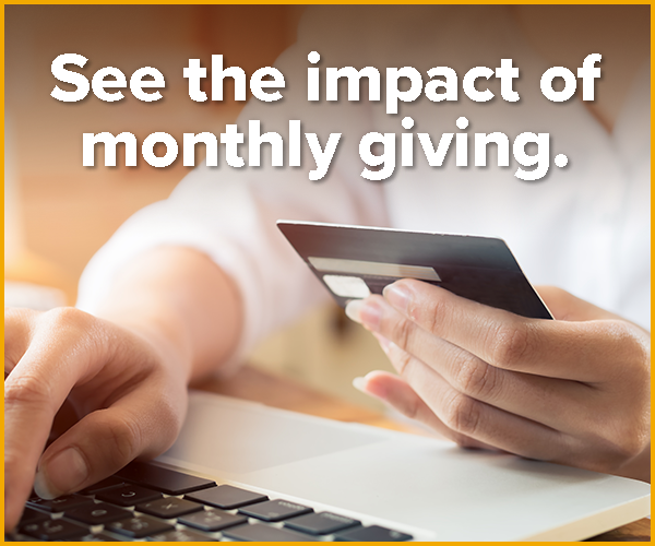 Join the Community of Change. Commit to give monthly.    Learn more.