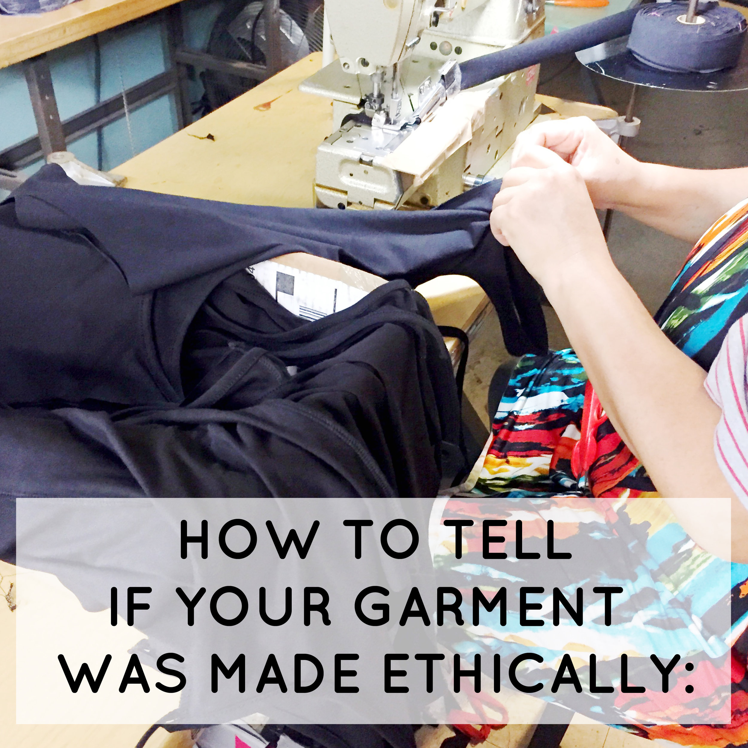 How to Tell If Your Garment Was Made Ethically - Miakoda