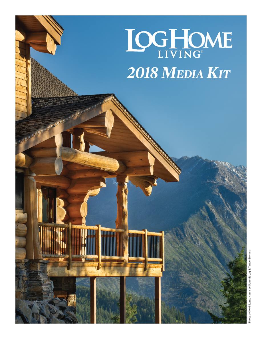 Log Home Living's 2018 Media Kit 1 of 9