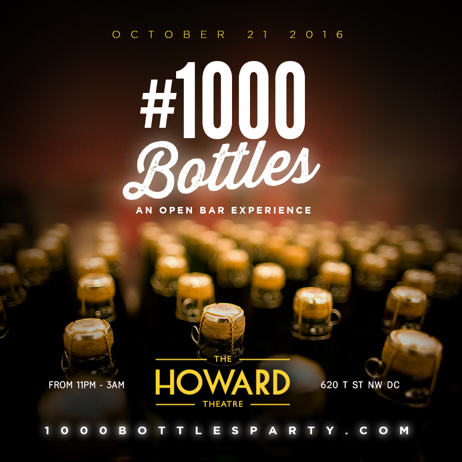 #1000Bottles   10/21/16 11pm-3am Howard Theatre 620 T St NW Washington, DC  1000BottlesHUHC.Eventbrite.com