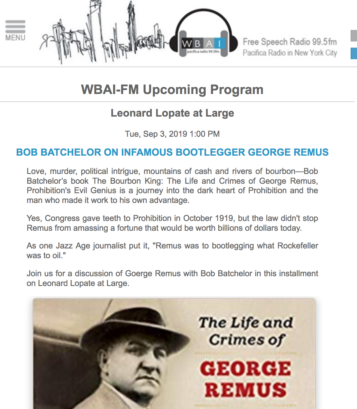 Bob Batchelor , author of The Bourbon King: The Life and Crimes of George Remus, Prohibition's Evil Genius ( Diversion Books ) on  Lopate at Large with Leonard Lopate