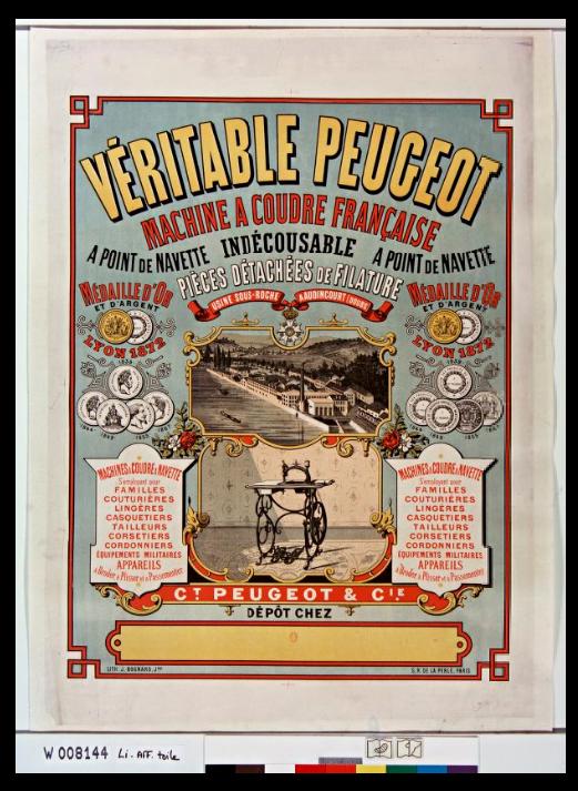 Les machines à coudre étaient souvent présentées dans des foires ou dans les expositions universelles. Certaines gagnaient des prix comme celles de la marque Peugeot comme en atteste cette affiche.