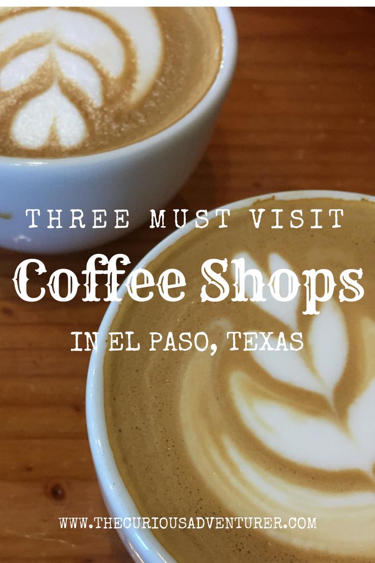 www.thecuriousadventurer.com/blog/coffee-shops-el-paso