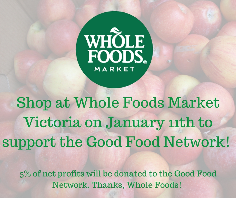 Shop at Whole Foods Market Victoria on January 11th to support the Good Food Network! (1).jpg