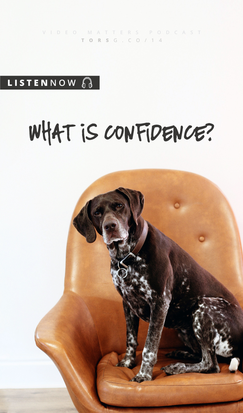 What Is Confidence? - on this week's episode of the #videomatterspodcast, I'm digging into what confidence is, and providing some tips on how to grow yours