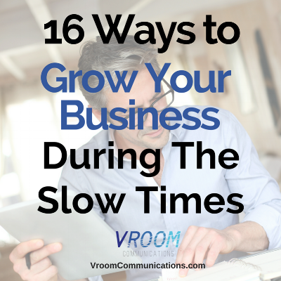 16 Ways to Grow Your Business During Slow Times