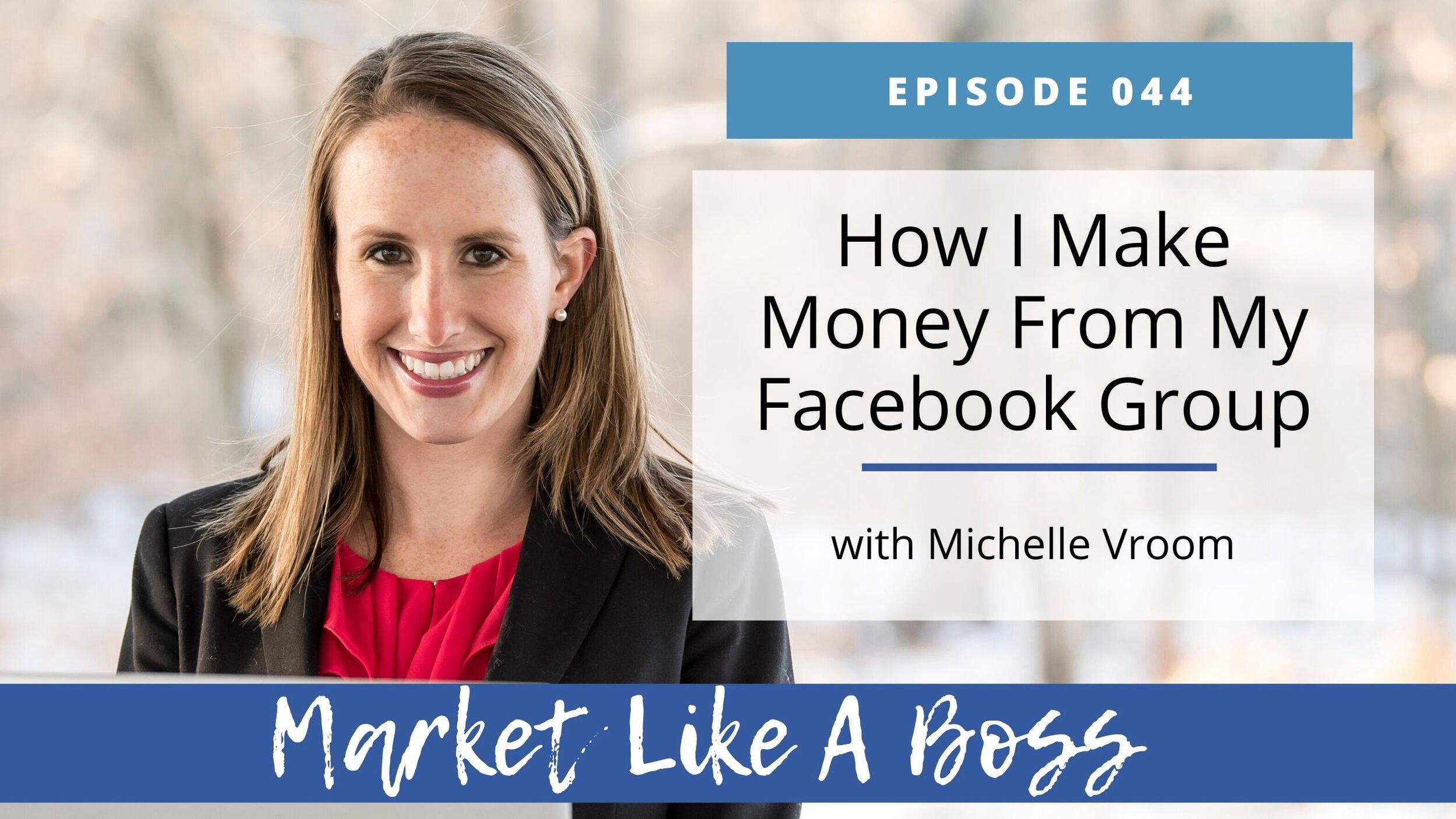 Episode 044 How I Make Money From My Facebook Group Blog.jpg