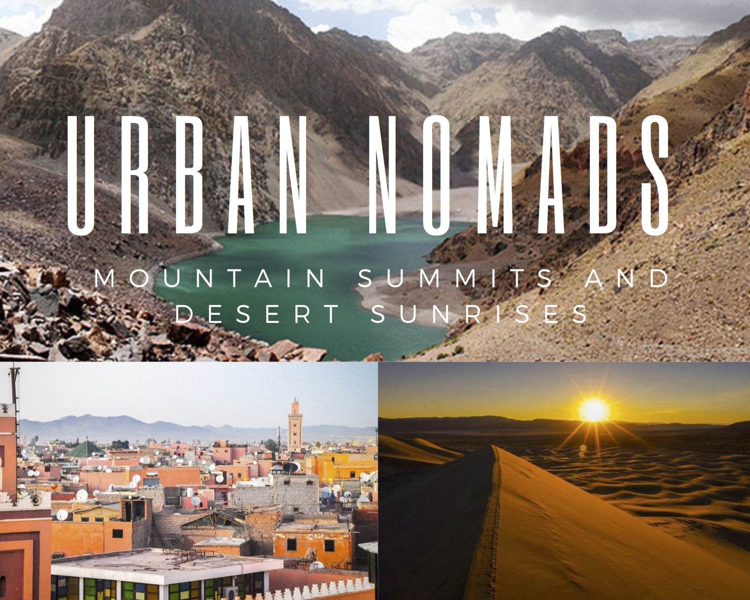 LOCATIONS: MARRAKECH, IMLIL AND MOUNT TOUBKAL, MERZOUGAMINIMUM OF 2 PEOPLE. -