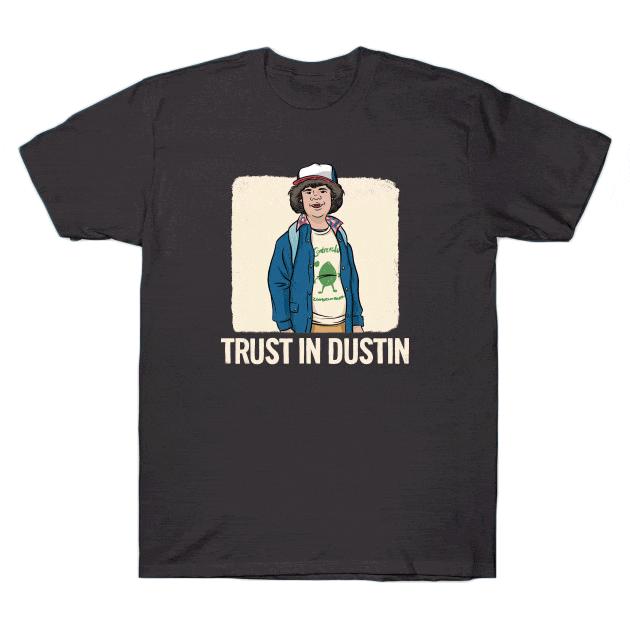 """""""Trust in Dustin"""" Stranger Things"""