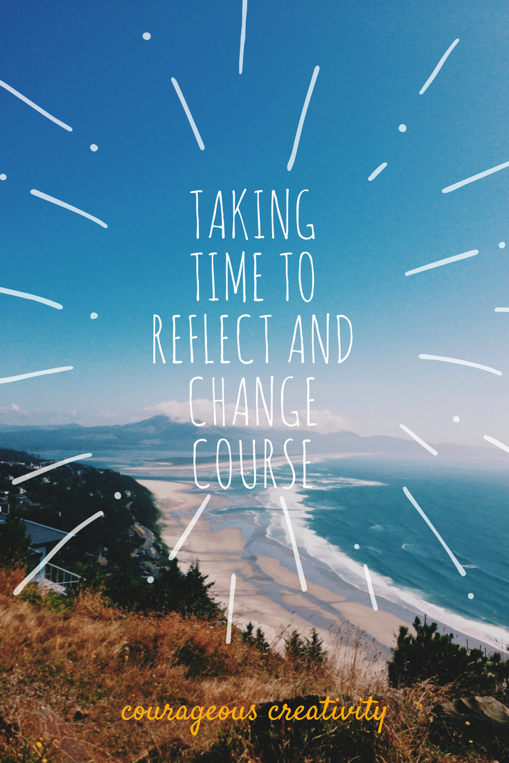 taking time to reflect and change course