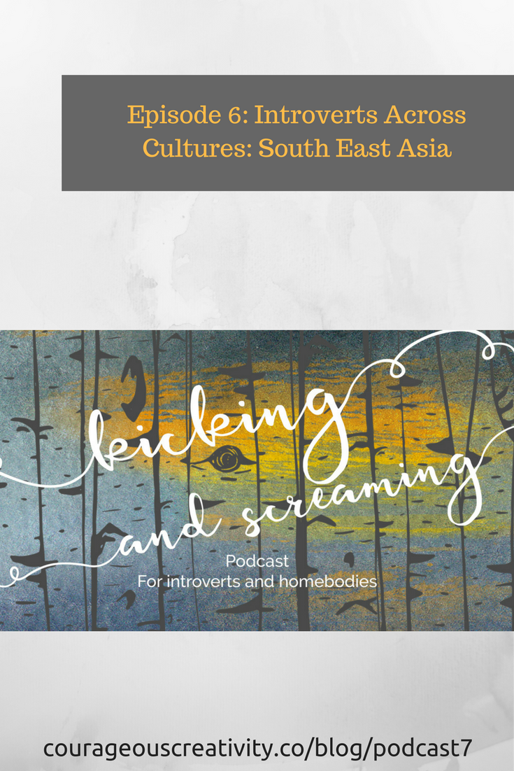 Kicking and Screaming podcast episode 7 Introverts across cultures
