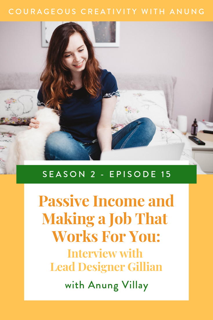 Passive Income and Making a Job The Works For You: Interview Lead Designer Gillian