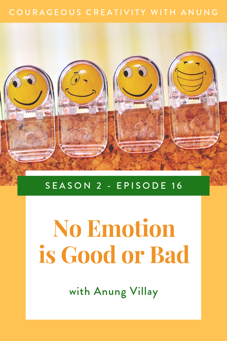 No emotion is good or bad
