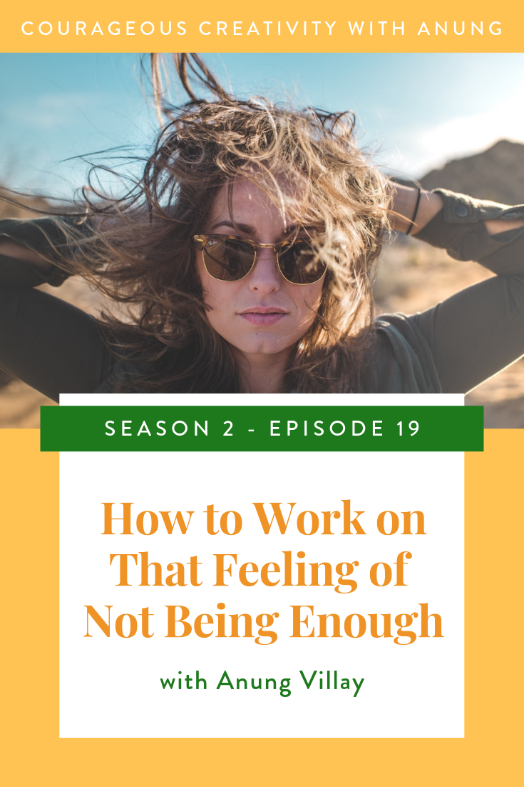 How to work on that feeling of not being enough