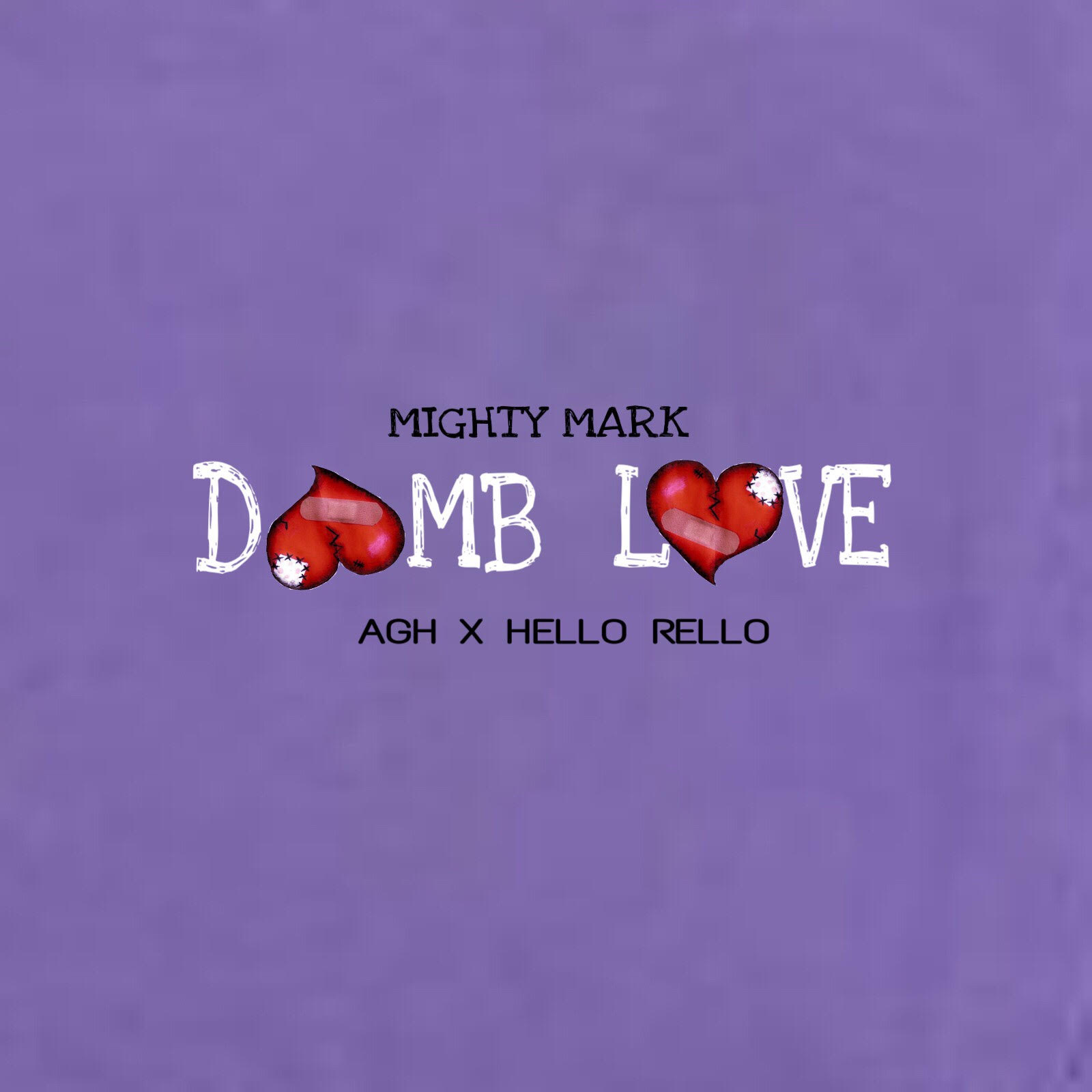 AGH X Mighty Mark X Hello Rello -  Dumb Love  (2017)