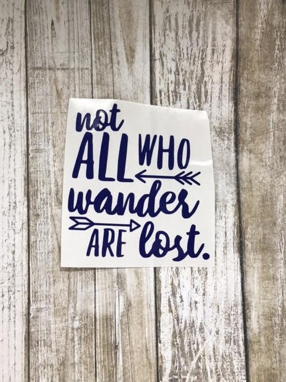 Image Credits:  https://www.etsy.com/in-en/listing/500705849/not-all-who-wander-are-lost-decal