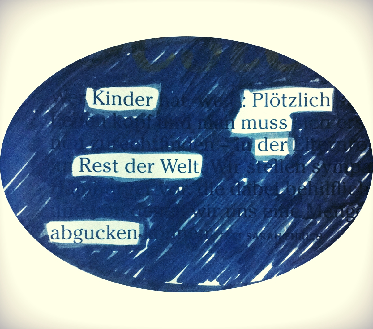 """""""Children: Suddenly the rest of the world stops, stares, steals (from them)"""" blackout poem"""