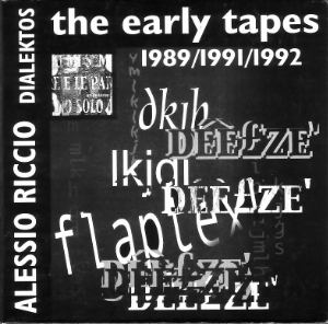 DIALEKTOS_The Early Tapes  - Alessio Riccio plus guests (Unorthodox Recordings, UNHX009RM - 2003)