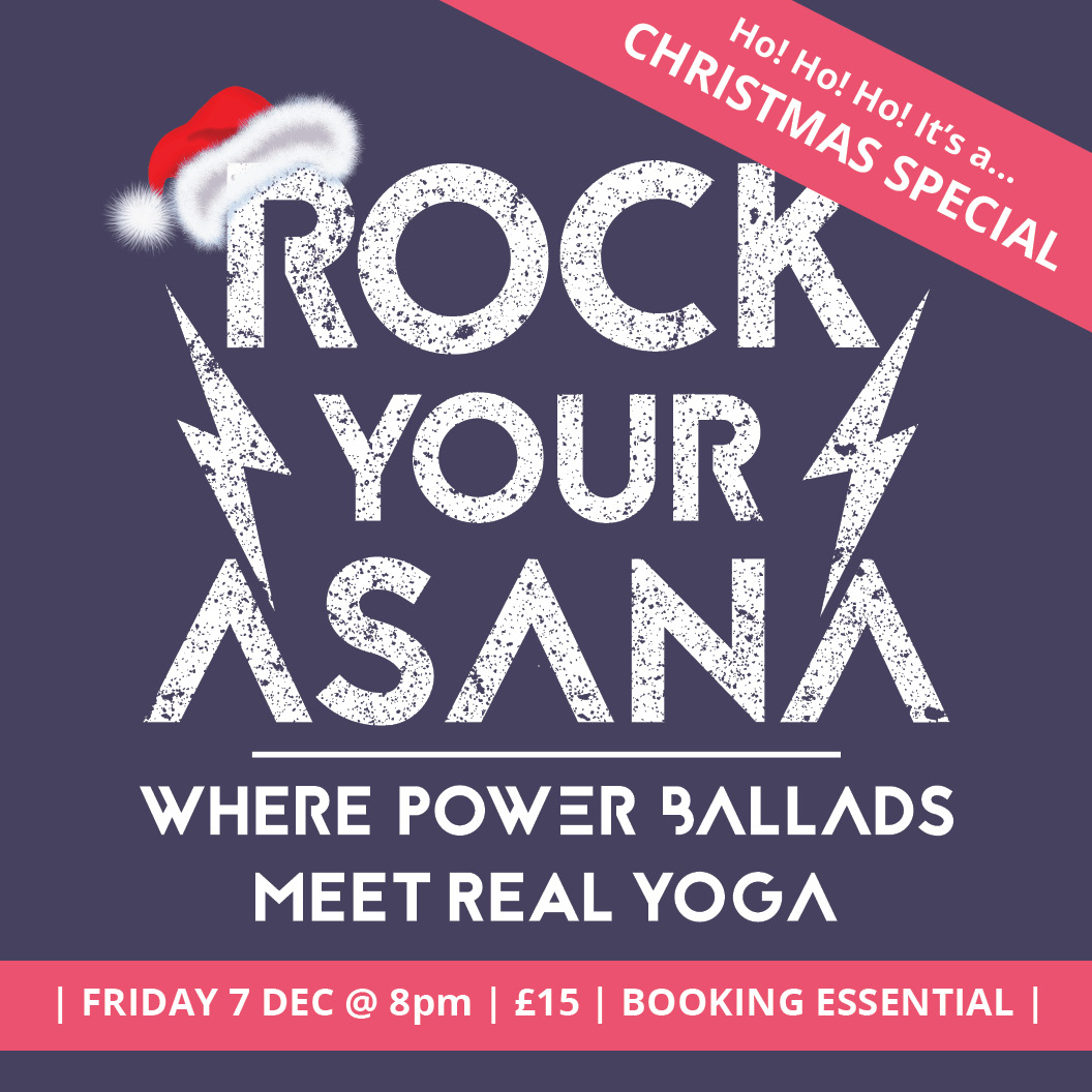 ROCK YOUR ASANA power ballad yoga London December snw.jpg