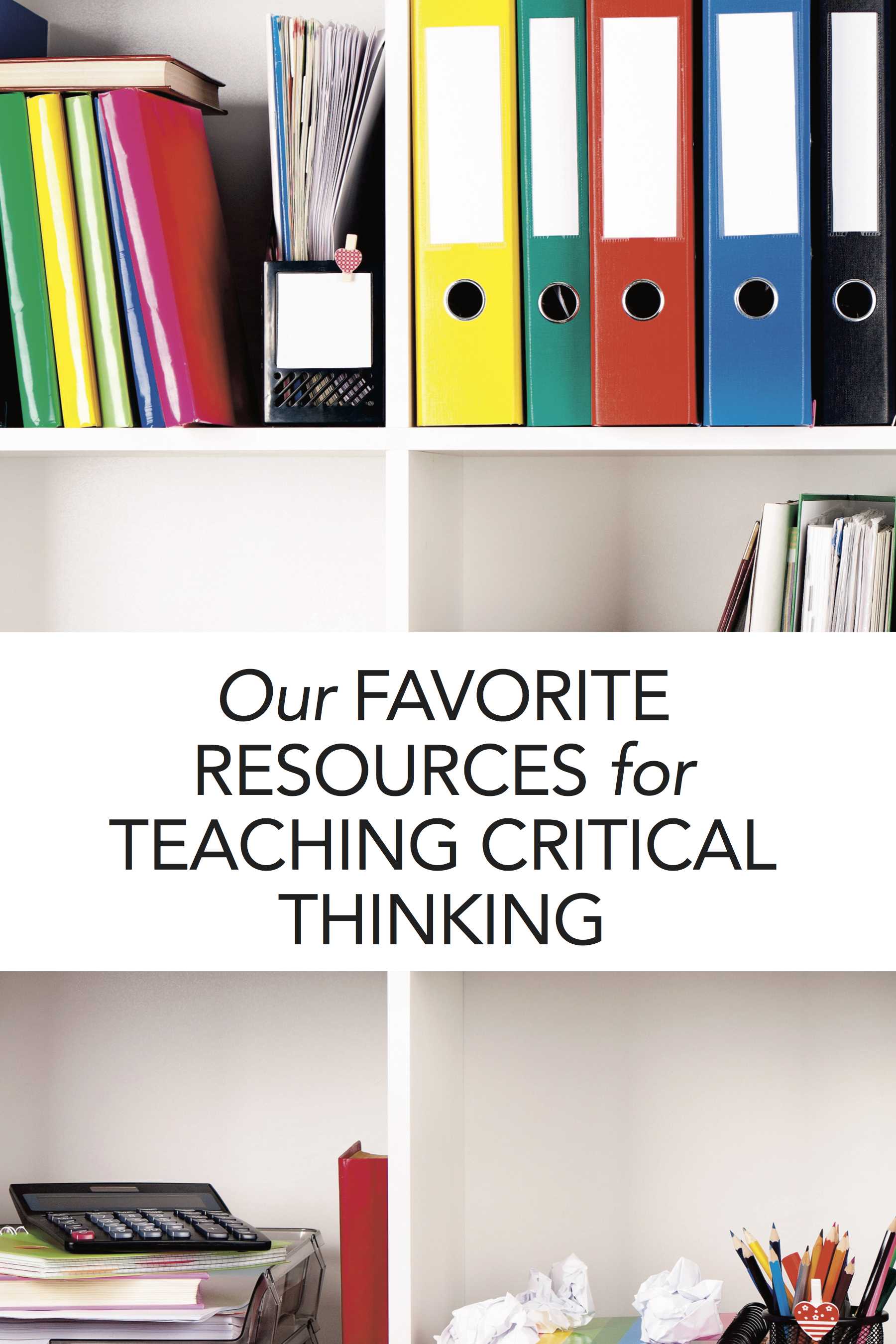 From board games to books and curriculum, these are some of our favorite critical thinking resources for homeschooling.