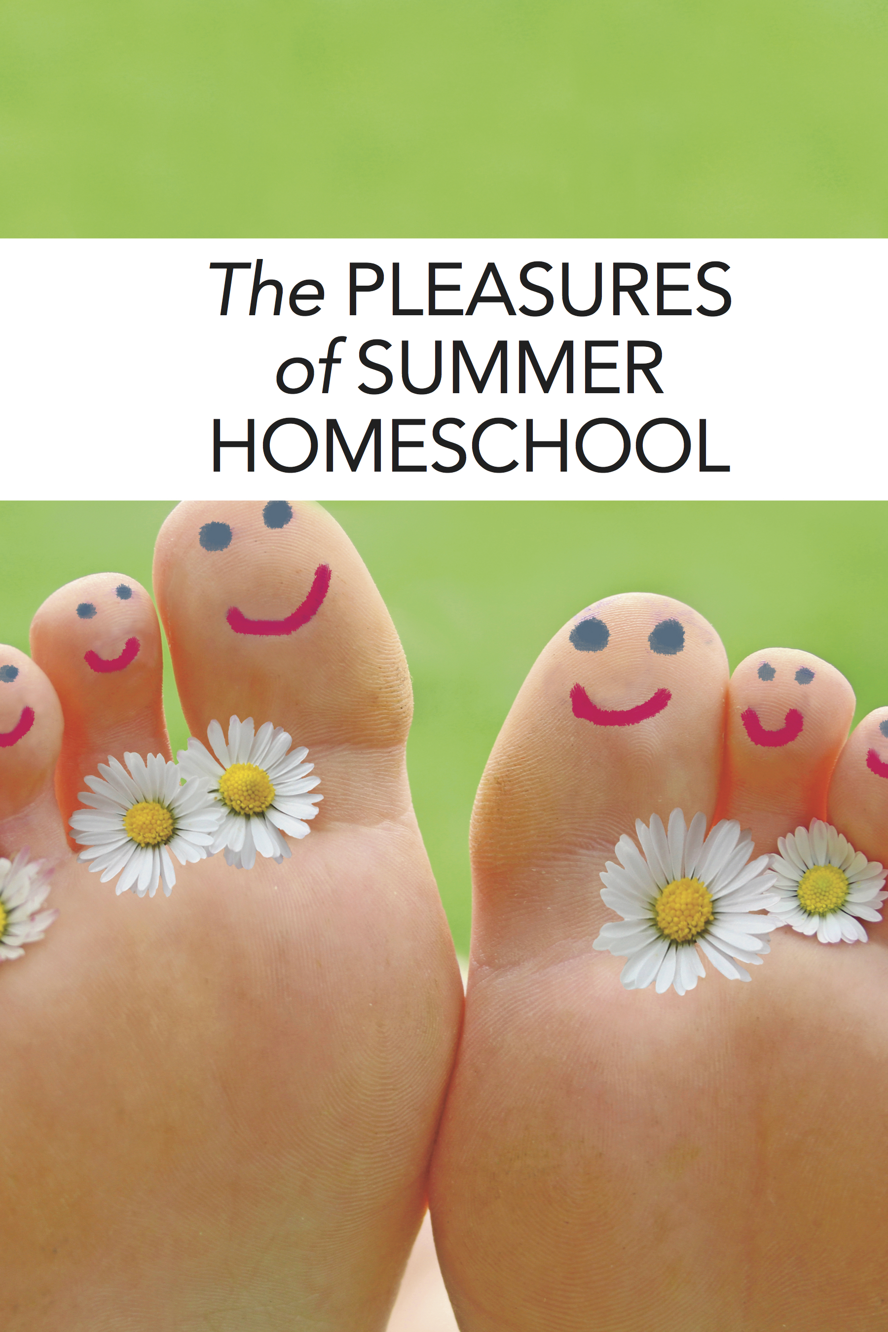 Homeschooling summer break: A to-do list for a laid-back, life-enhancing summer holiday
