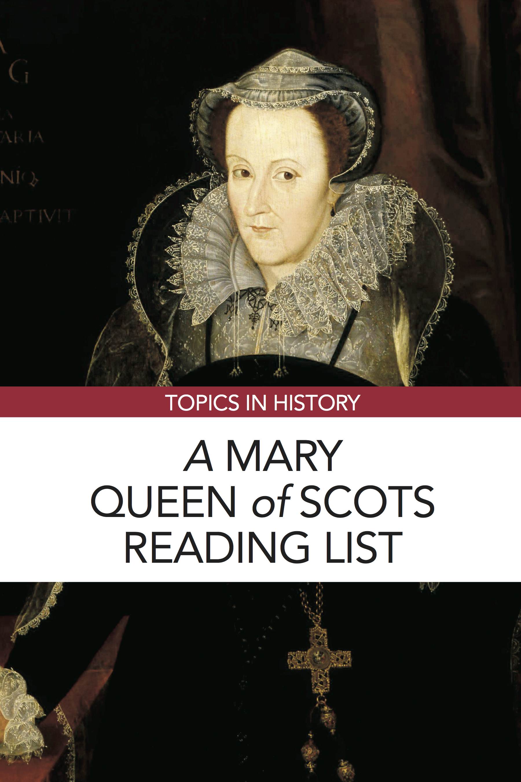Great reading list for studying Mary Stuart, Mary Queen of Scots