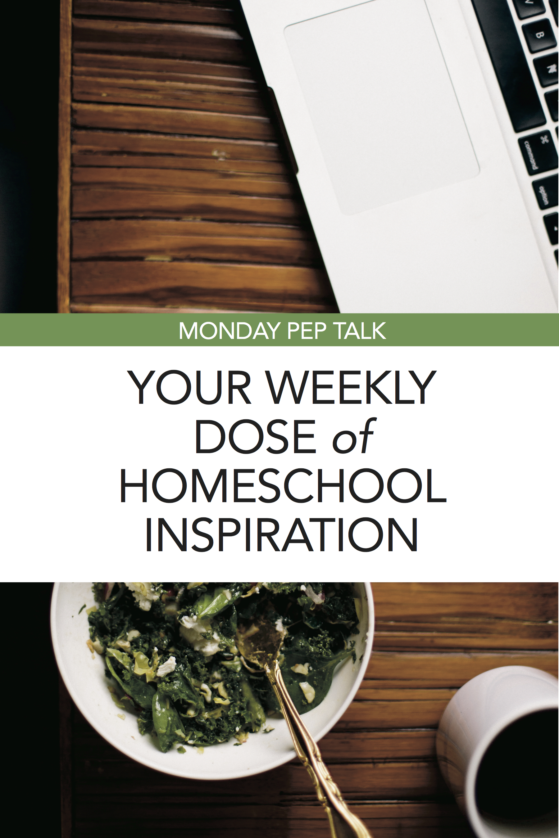 Our Monday Pep Talk is going away, but you can sign up for our newsletter pep talk to keep getting your regular dose of homeschool inspiration!