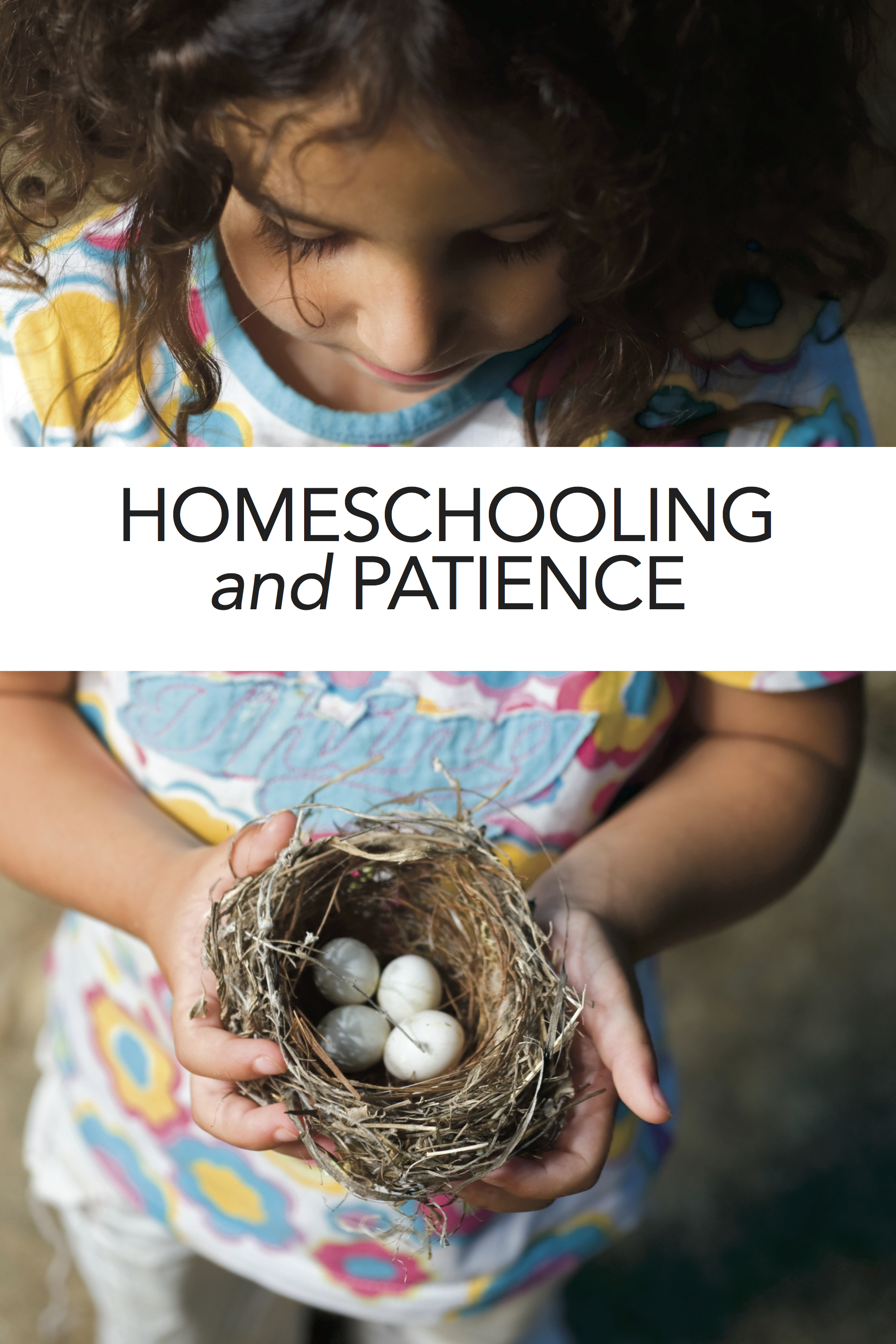 On Homeschooling and Patience