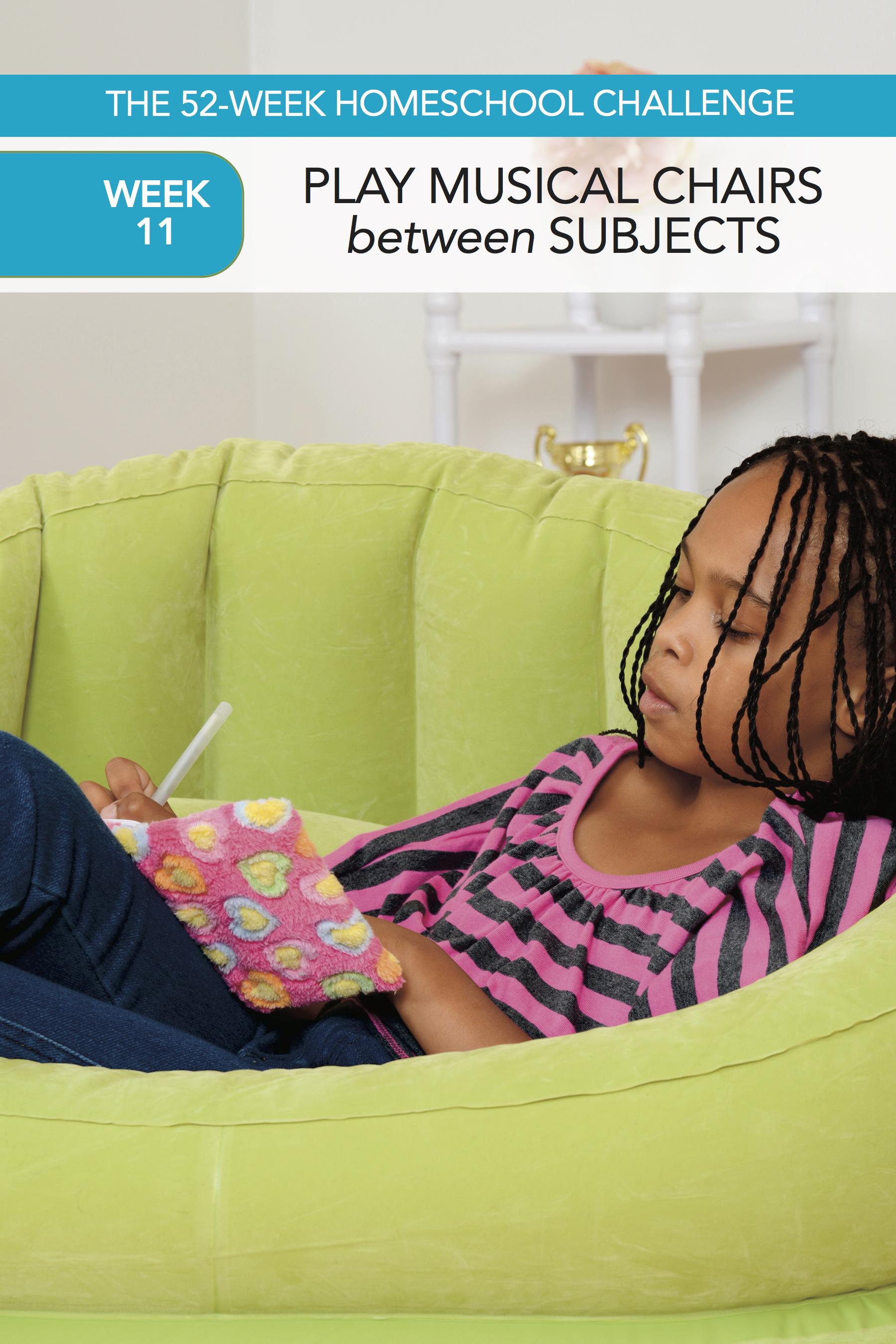 52 Weeks of Happier Homeschooling Week 11: Play Musical Chairs
