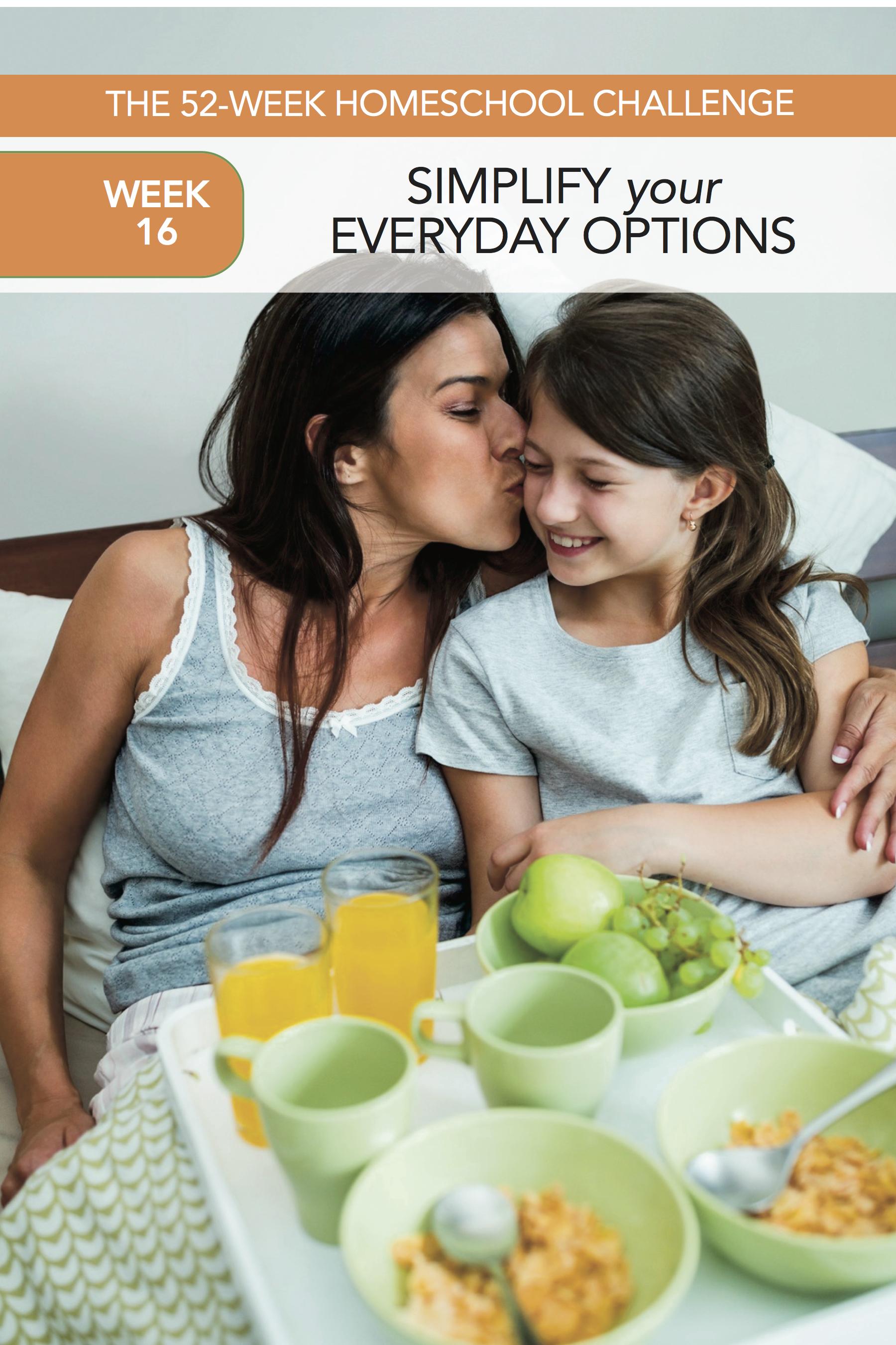 52 Weeks of Happier Homeschooling Week 16: Simplify Your Options