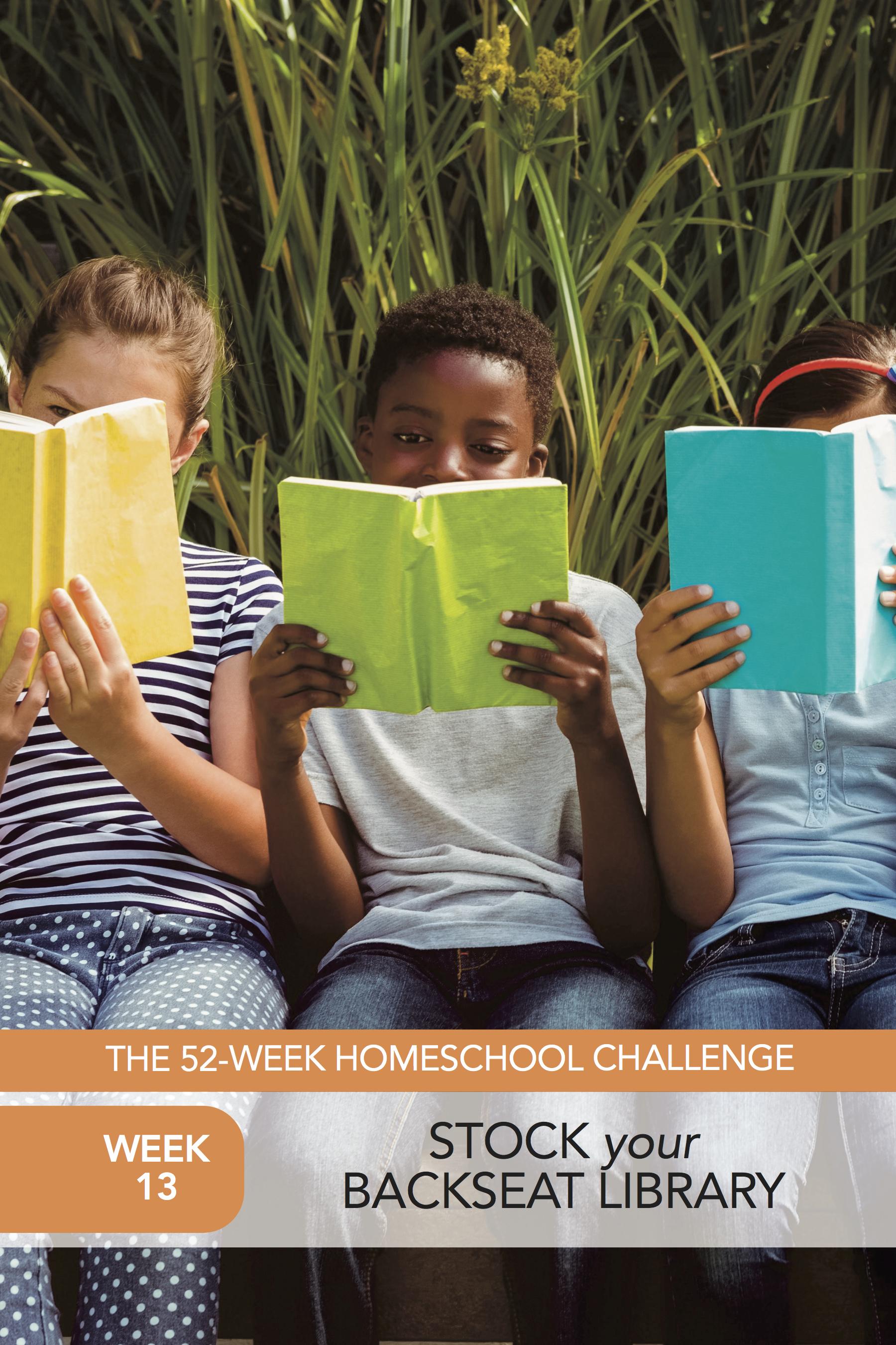 52 Weeks of Happier Homeschooling Week 13: Stock Your Backseat Library